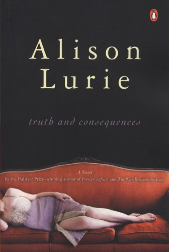 Truth and Consequences: A Novel - Alison Lurie