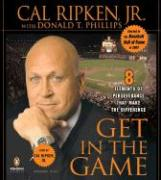 Get in the Game: 8 Elements of Perseverance That Make the Difference - Ripken, Cal, Jr.; Phillips, Donald T.