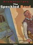Dramascripts - The Speckled Band: The Play (Dramascripts Classic Texts)
