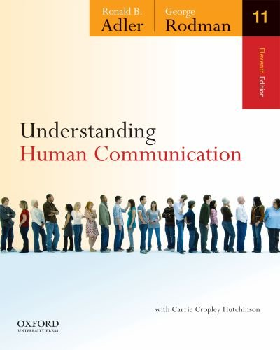 Understanding Human Communication - Ronald B. Adler, George Rodman, Carrie Cropley Hutchinson