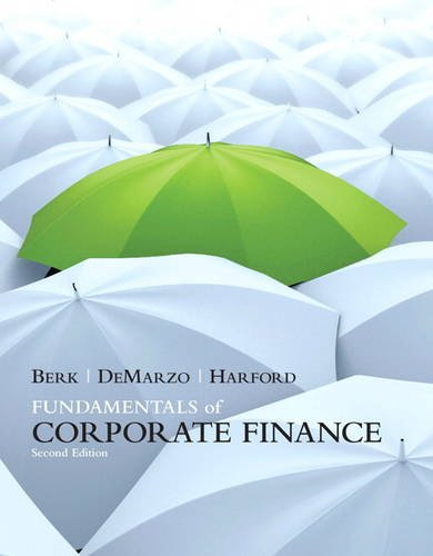 Fundamentals of Corporate Finance (2nd Edition) - Jonathan Berk, Peter DeMarzo, Jarrad Harford