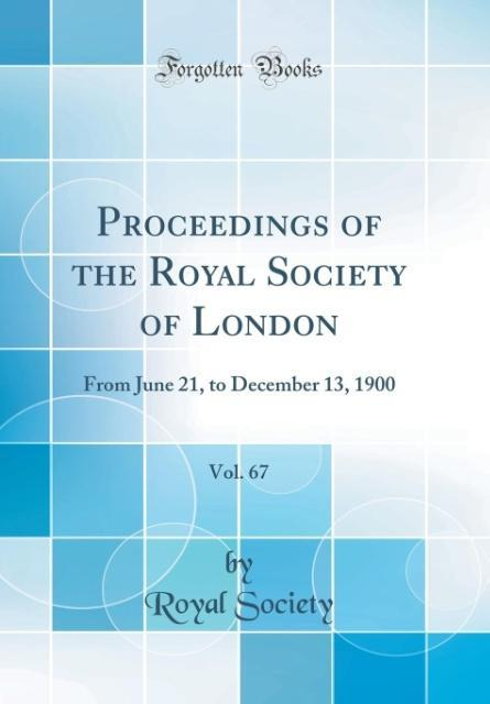 Proceedings of the Royal Society of London, Vol. 67 als Buch von Royal Society