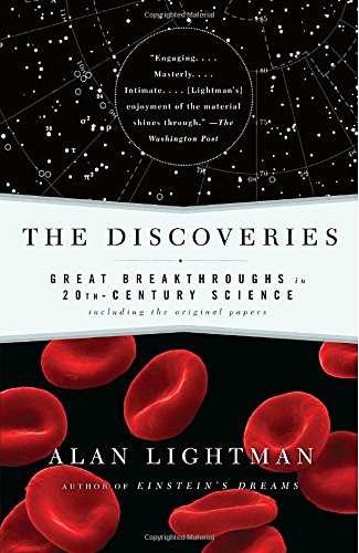 The Discoveries: Great Breakthroughs in 20th-Century Science, Including the Original Papers - Lightman, Alan
