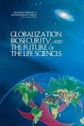 Globalization, Biosecurity, and the Future of the Life Sciences - Committee on Advances in Technology and