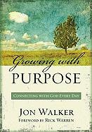Growing with Purpose: Connecting with God Every Day - Walker, Jon