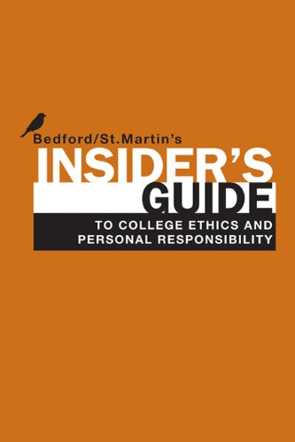 Insider's Guide to College Ethics and Personal Responsibility - Bedford/St. Martin's