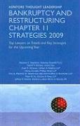 Bankruptcy and Restructuring Chapter 11 Strategies 2009: Top Lawyers on Trends and Key Strategies for the Upcoming Year