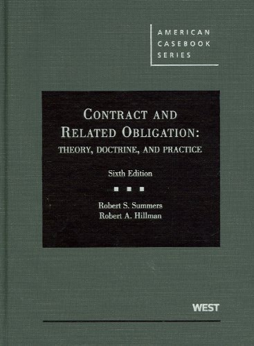 Contract and Related Obligation: Theory, Doctrine, and Practice (American Casebook Series) - Robert Summers; Robert Hillman