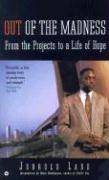 Out of the Madness: From the Projects to a Life of Hope