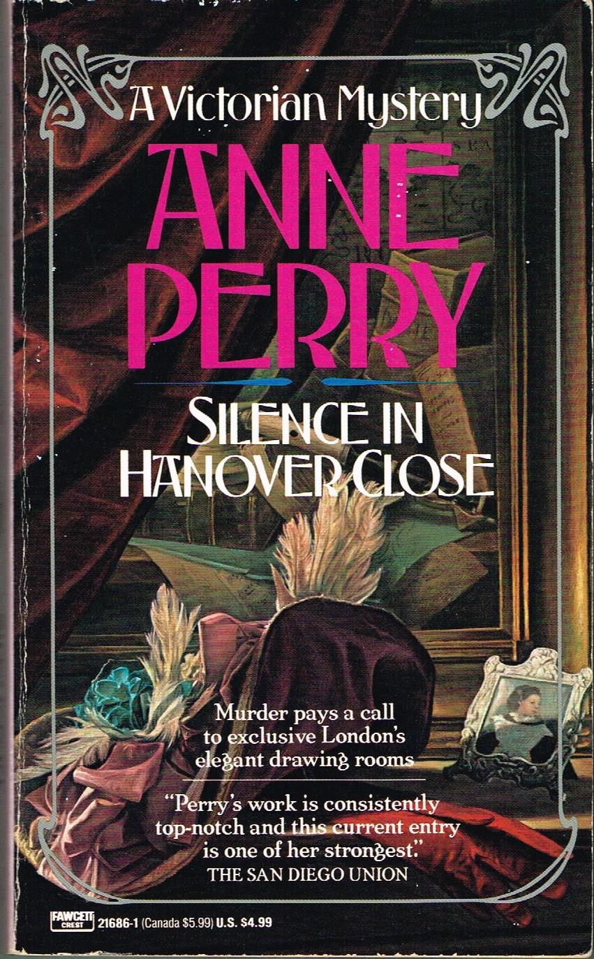 Silence in Hanover Close; a Thomas and Charlotte Pitt Mystery, Book 9. - Perry, Anne