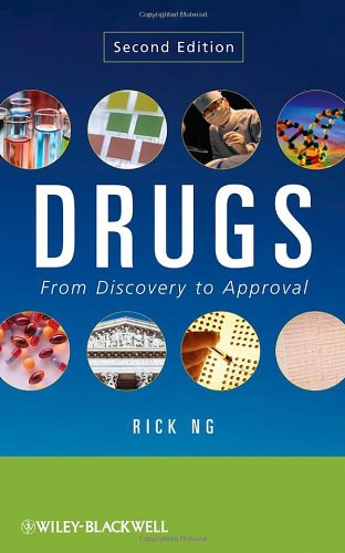 Drugs: From Discovery to Approval - Rick Ng