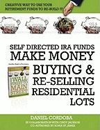 Self-Directed IRA Funds - Make Money Buying & Re-Selling Residential Lots - Cordoba, Daniel