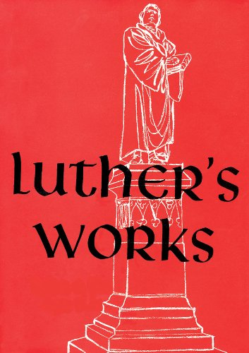 Luther's Works : Catholic Epistles - Martin H. Luther