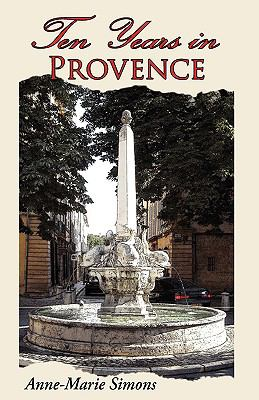 Ten Years in Provence - Anne-Marie Simons