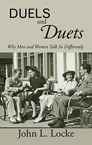Duels and Duets: Why Men and Women Talk So Differently - Locke, John L.
