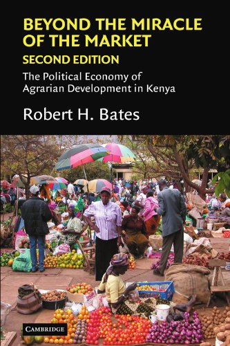 Beyond the Miracle of the Market: The Political Economy of Agrarian Development in Kenya (Political Economy of Institutions and Decisions) - Robert H. Bates