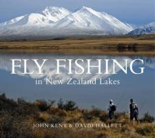 Fly Fishing in New Zealand Lakes - Kent, John; Hallett, David