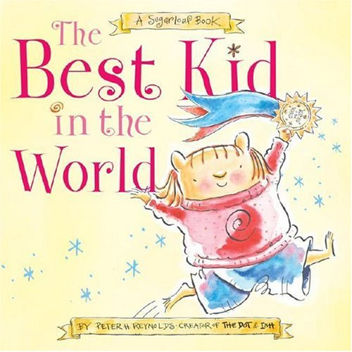 The Best Kid in the World: A SugarLoaf Book (Sugarloaf Books) - Peter H. Reynolds