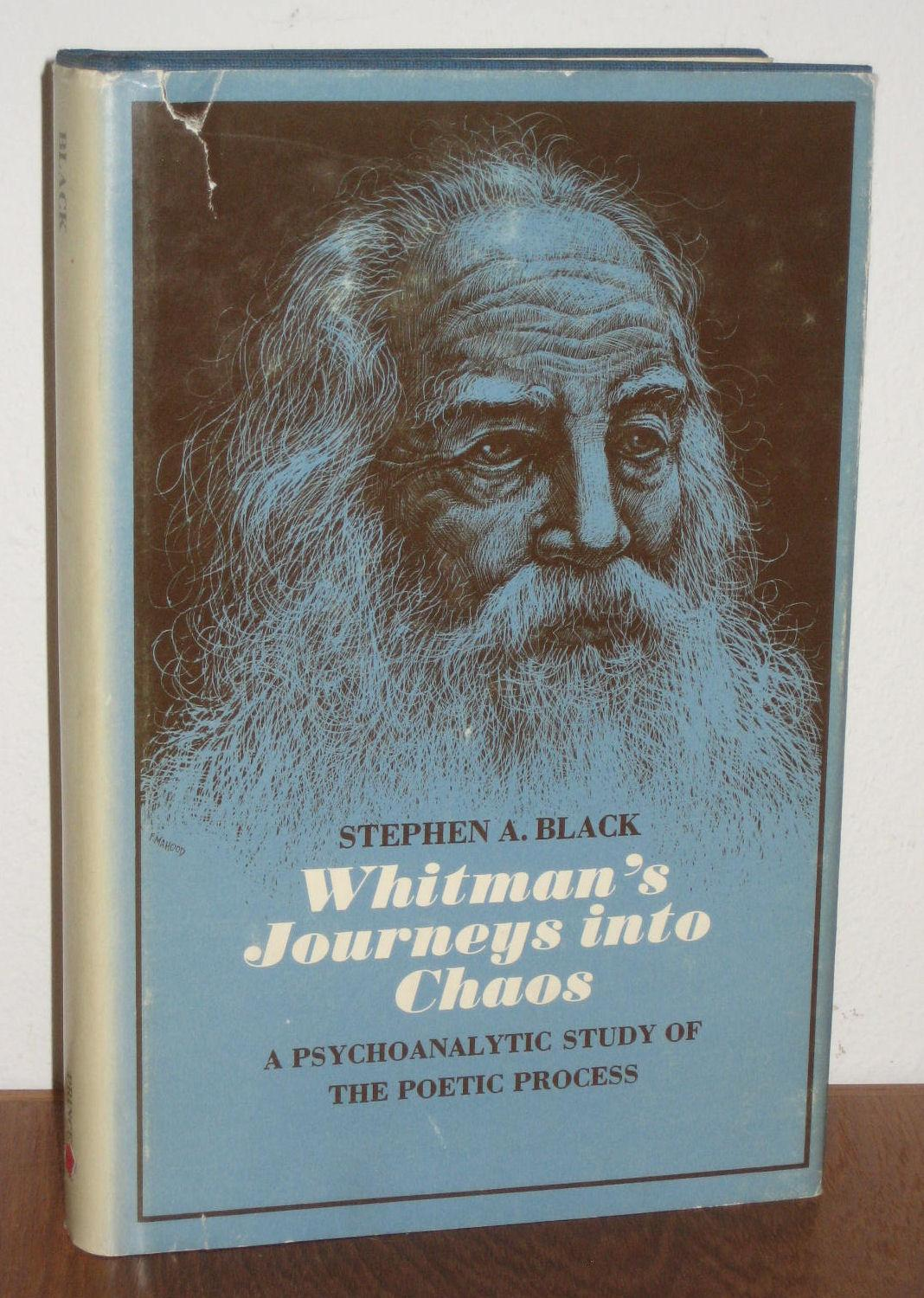 Whitman's journeys into chaos: A psychoanalytic study of the poetic process