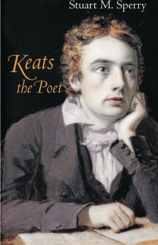 Keats the Poet - Stuart M. Sperry