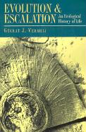 Evolution and Escalation: An Ecological History of Life - Vermeij, Geerat J.
