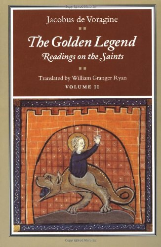 The Golden Legend: Readings on the Saints, Vol. 2 - Jacobus de Voragine; William Granger Ryan