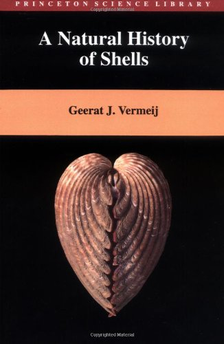 A Natural History of Shells (Princeton Science Library)  Auflage: New Ed - Vermeij, Geerat J.