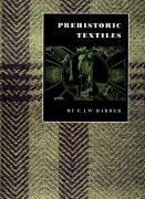 Prehistoric Textiles: The Development of Cloth in the Neolithic and Bronze Ages with Special Reference to the Aegean