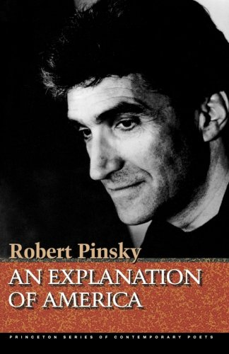 An Explanation of America (Princeton Series of Contemporary Poets) - Robert Pinsky