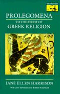 Prolegomena to the Study of Greek Religion (Mythos Books) (MYTHOS: THE PRINCETON/BOLLINGEN SERIES IN WORLD MYTHOLOGY, Band 43)