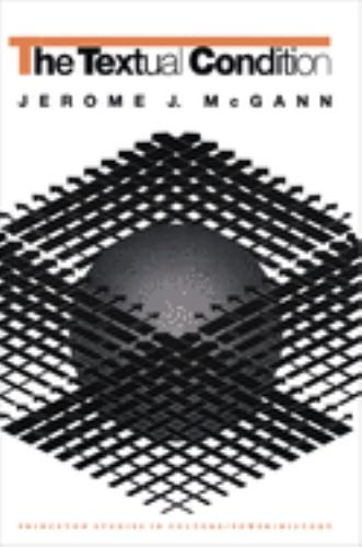 The Textual Condition - Jerome J. McGann