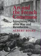 Art and the French Commune: Imagining Paris After War and Revolution
