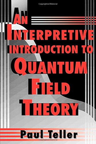 An Interpretive Introduction to Quantum Field Theory - Paul Teller