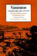 Vassouras, a Brazilian Coffee County, 1850-1900: The Roles of Planter and Slave in a Plantation Society