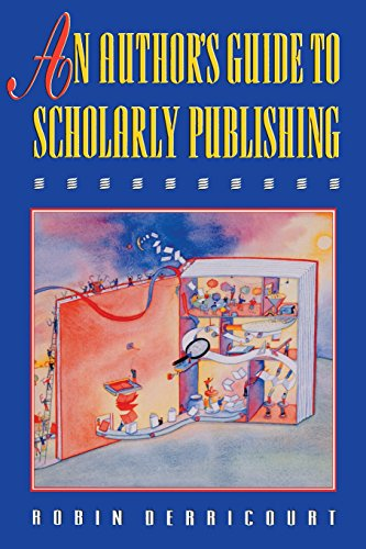 An Author's Guide to Scholarly Publishing - Robin Derricourt