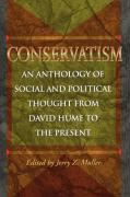 Conservatism: An Anthology of Social and Political Thought from David Hume to the Present