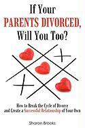 If Your Parents Divorced, Will You Too? - Brooks, Sharon