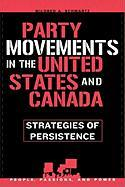 Party Movements in the United States and Canada: Strategies of Persistence - Schwartz, Mildred A.