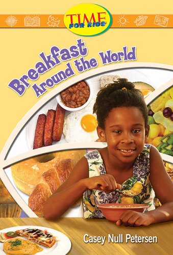 Breakfast Around the World: Fluent (Nonfiction Readers) - Casey Null Peterson