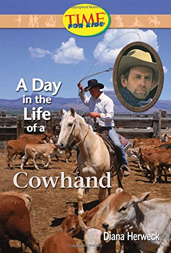 A Day in the Life of a Cowhand: Fluent (Nonfiction Readers) - Diana Herweck