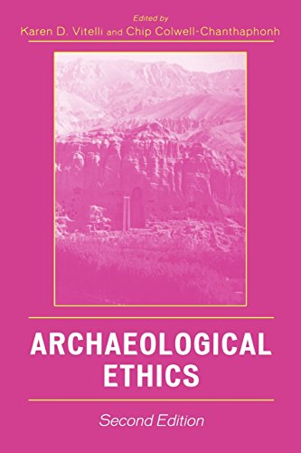 Archaeological Ethics - Karen D. Vitelli; Chip Colwell-Chanthaphonh