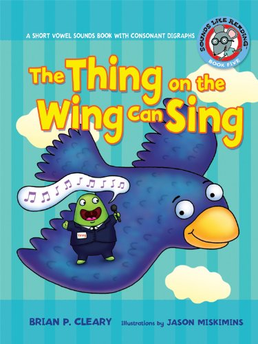 Thing on the Wing Can Sing #5(G.PreK-2) - Brian P. Cleary