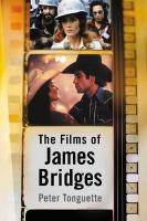 The Films of James Bridges - Tonguette, Peter