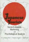 Japanese Tourists: Socio-Economic, Marketing and Psychological Analysis