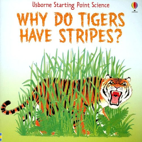 Why Do Tigers Have Stripes? (Starting Point Science) - Helen Edom