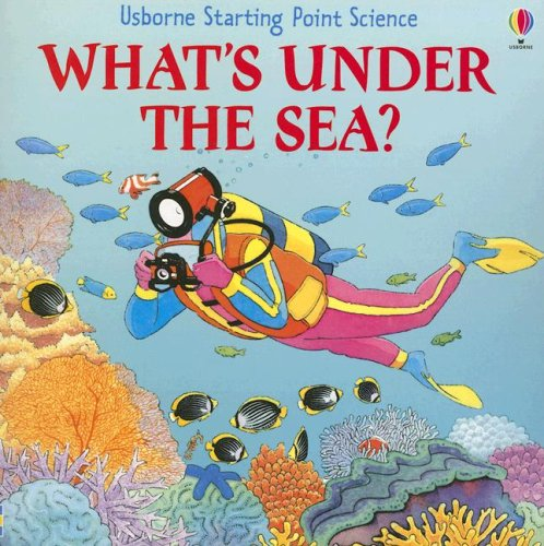 What's Under the Sea (Starting Point Science) - Sophy Tahta