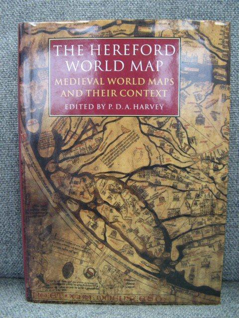 The Hereford World Map: Medieval World Maps and their Context - Harvey, P.D.A.
