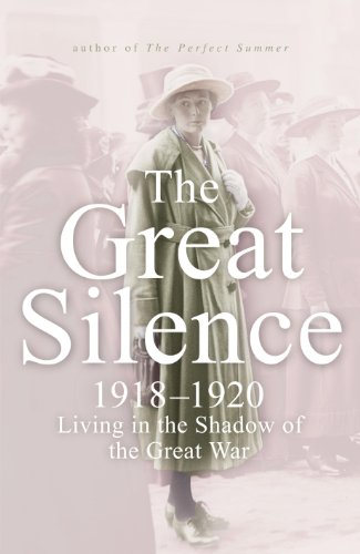 The Great Silence: 1918-1920 Living in the Shadow of the Great War - Juliet Nicolson