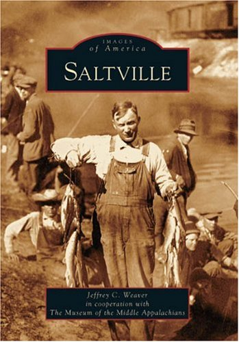 Saltville (VA) (Images of America) - Jeffrey C. Weaver; The Museum of the Middle Appalachians