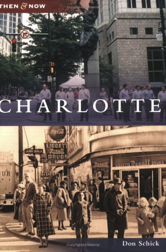 Charlotte (Then and Now: North Carolina) - Don Schick